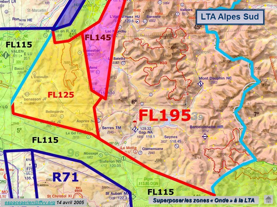espace.aerien@ffvv.org 31 Janvier 2012espace.aerien@ffvv.org LTA Alpes Sud espaceaerien@ffvv.org 14 avril 2005espaceaerien@ffvv.org Superposer les zones « Onde » à la LTA Superposer les zones « Onde » à la LTA