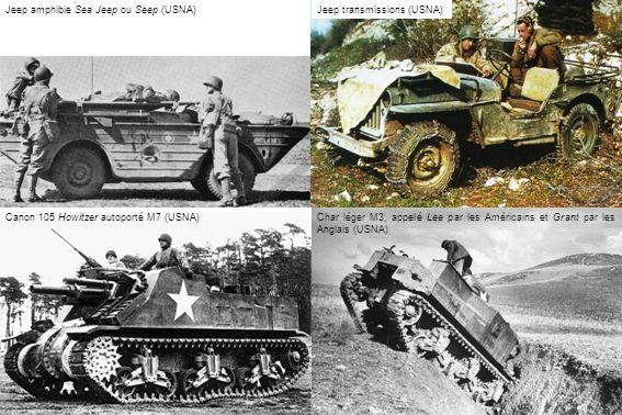Char léger M3, appelé Lee par les Américains et Grant par les Anglais (USNA) Canon 105 Howitzer autoporté M7 (USNA) Jeep amphibie Sea Jeep ou Seep (US