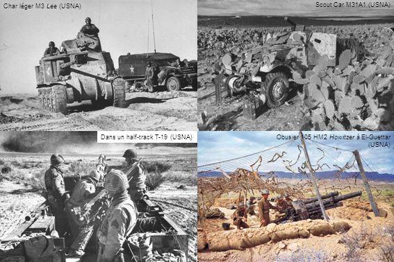 Char léger M3 Lee (USNA) Scout Car M31A1 (USNA) Obusier 105 HM2 Howitzer à El-Guettar (USNA) Dans un half-track T-19 (USNA)