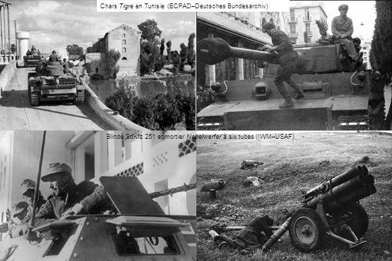 Chars Tigre en Tunisie (ECPAD–Deutsches Bundesarchiv) Blindé SdKfz 251 et mortier Nebelwerfer à six tubes (IWM–USAF)