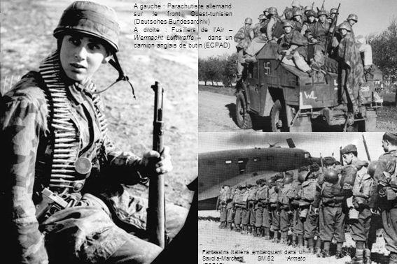A gauche : Parachutiste allemand sur le front Ouest-tunisien (Deutsches Bundesarchiv) A droite : Fusiliers de lAir – Wermacht Luftwaffe – dans un cami