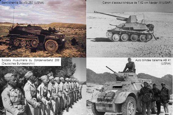 Soldats musulmans du Sonderverband 288 (Deutsches Bundesarchiv) Auto blindée italienne AB 41 (USNA) Canon dassaut tchèque de 7,62 cm Marder III (USAF)