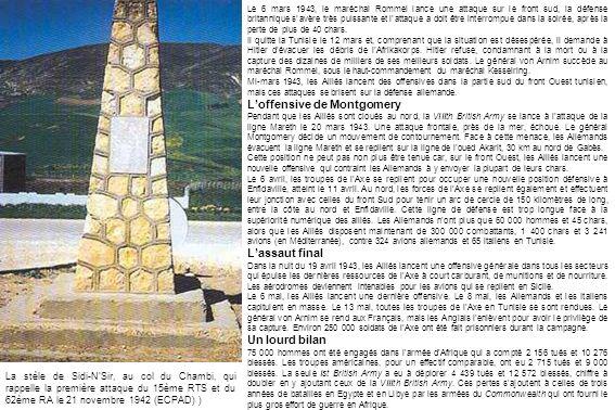 La stèle de Sidi-NSir, au col du Chambi, qui rappelle la première attaque du 15ème RTS et du 62ème RA le 21 novembre 1942 (ECPAD) ) Le 6 mars 1943, le