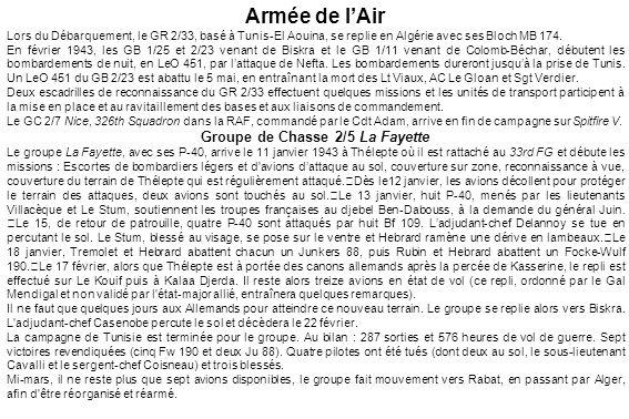 Armée de lAir Lors du Débarquement, le GR 2/33, basé à Tunis-El Aouina, se replie en Algérie avec ses Bloch MB 174. En février 1943, les GB 1/25 et 2/