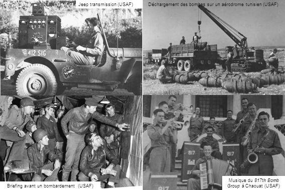 Musique du 817th Bomb Group à Chaouat (USAF) Déchargement des bombes sur un aérodrome tunisien (USAF) Briefing avant un bombardement (USAF) Jeep trans