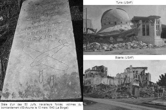 Stèle dun des 50 Juifs, travailleurs forcés, victimes du bombardement dEl-Aouina le 10 mars 1943 (Le Borgel) Tunis (USAF) Bizerte (USAF)
