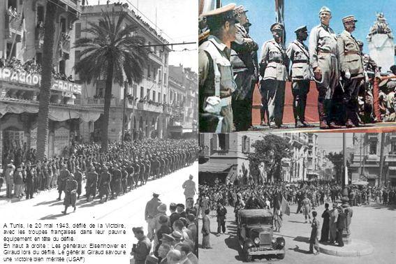 A Tunis, le 20 mai 1943, défilé de la Victoire, avec les troupes françaises dans leur pauvre équipement en tête du défilé. En haut à droite : Les géné