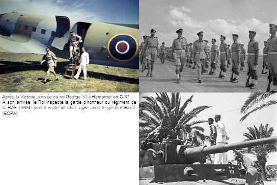 Après la Victoire, arrivée du roi George VI à Hamamet en C-47. A son arrivée, le Roi inspecte la garde dhonneur du régiment de la RAF (IWM) puis il vi