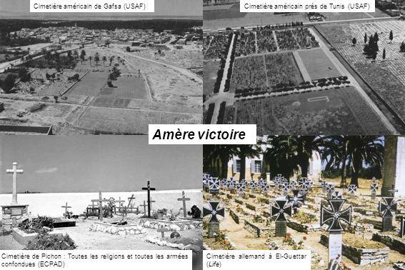 Cimetière allemand à El-Guettar (Life) Cimetière américain près de Tunis (USAF) Cimetière de Pichon : Toutes les religions et toutes les armées confon