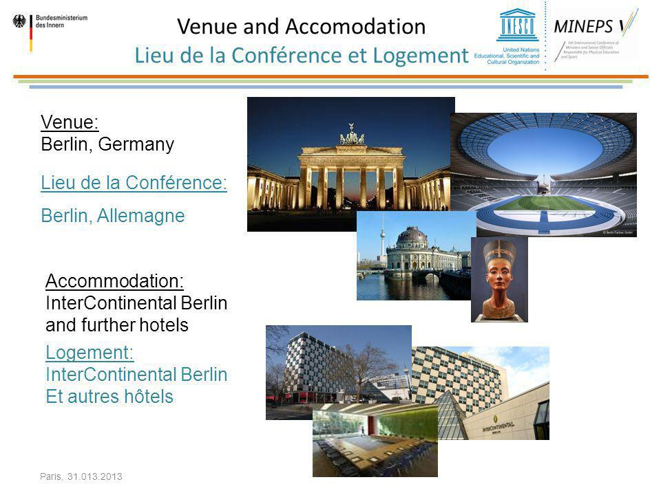 Venue: Berlin, Germany Lieu de la Conférence: Berlin, Allemagne Accommodation: InterContinental Berlin and further hotels Logement: InterContinental B