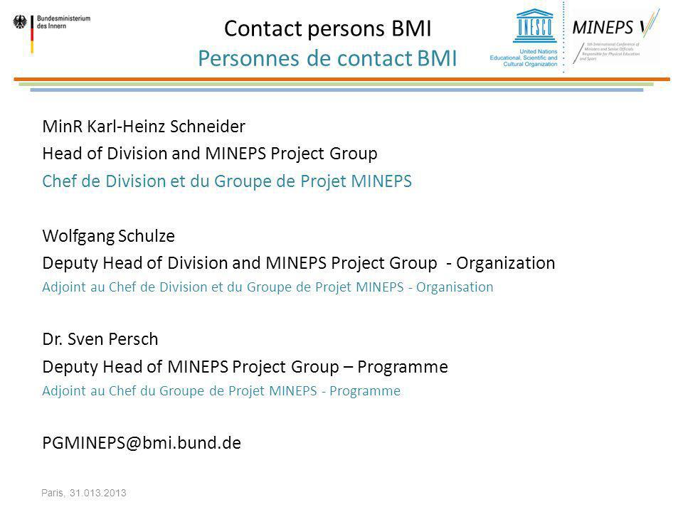 MinR Karl-Heinz Schneider Head of Division and MINEPS Project Group Chef de Division et du Groupe de Projet MINEPS Wolfgang Schulze Deputy Head of Div