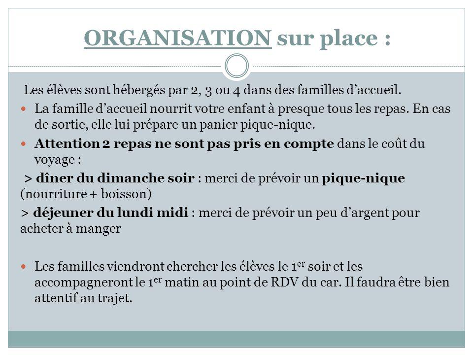 ORGANISATION sur place : Les élèves sont hébergés par 2, 3 ou 4 dans des familles daccueil.