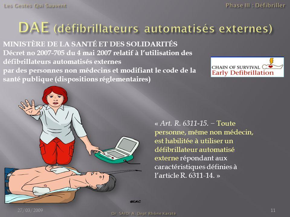 27/03/200911 MINISTÈRE DE LA SANTÉ ET DES SOLIDARITÉS Décret no 2007-705 du 4 mai 2007 relatif à lutilisation des défibrillateurs automatisés externes