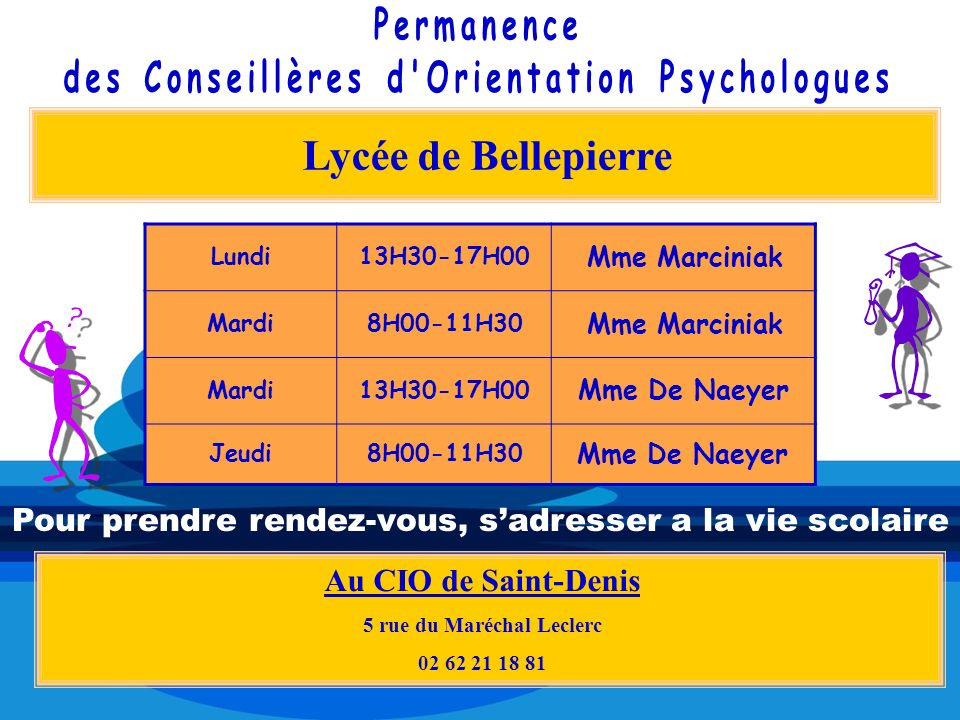 Lycée de Bellepierre Au CIO de Saint-Denis 5 rue du Maréchal Leclerc 02 62 21 18 81 Lundi13H30-17H00 Mme Marciniak Mardi8H00-11H30 Mme Marciniak Mardi