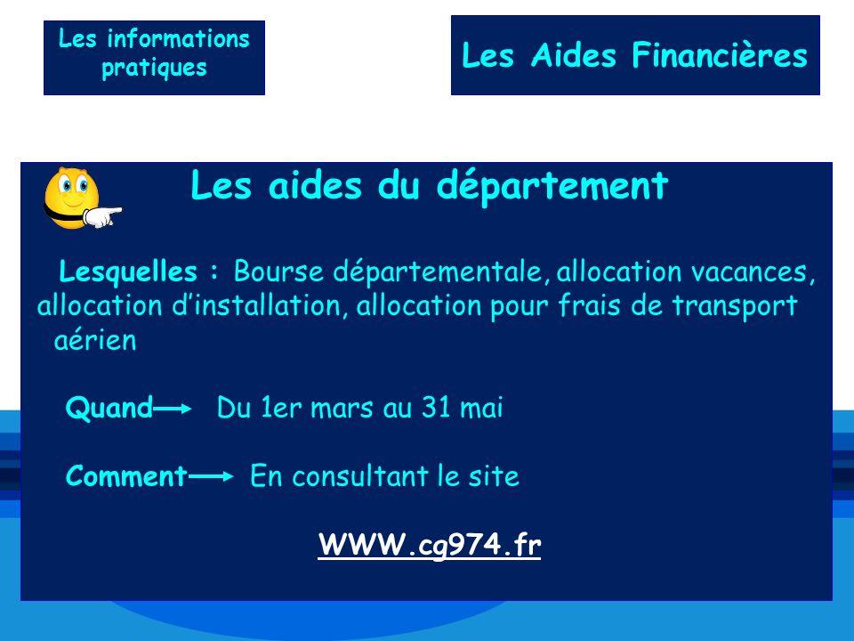 Les aides du département Lesquelles : Bourse départementale, allocation vacances, allocation dinstallation, allocation pour frais de transport aérien