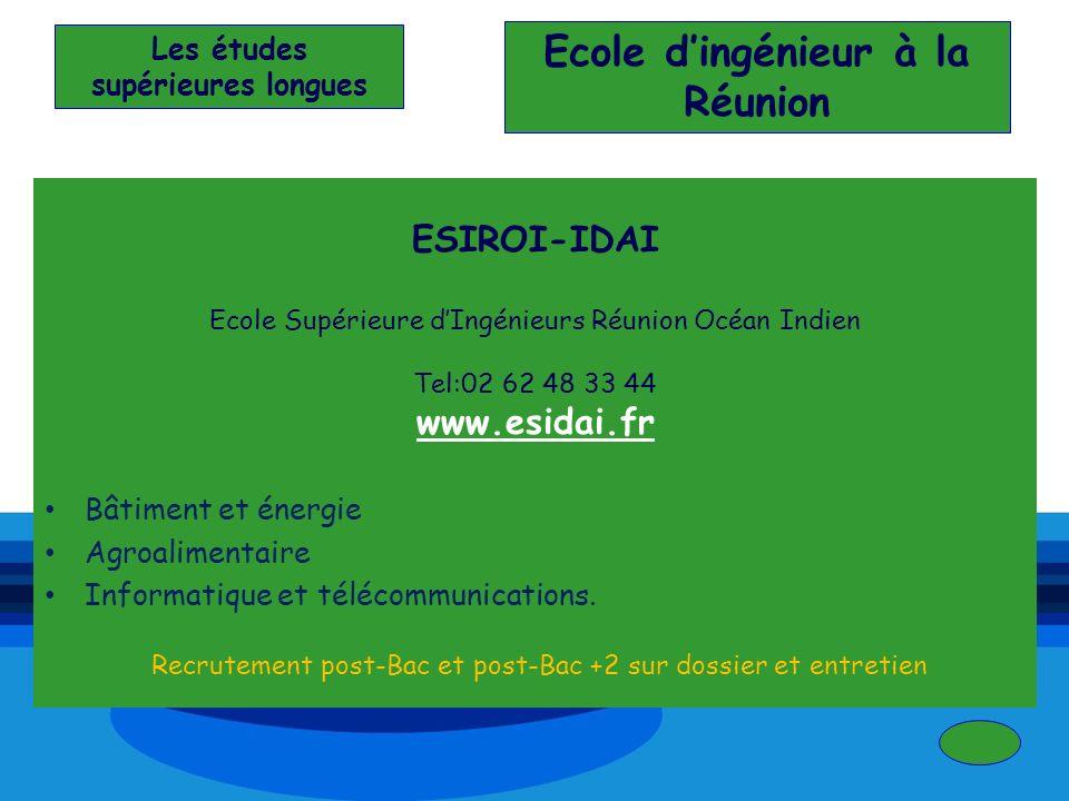 ESIROI-IDAI Ecole Supérieure dIngénieurs Réunion Océan Indien Tel:02 62 48 33 44 www.esidai.fr Bâtiment et énergie Agroalimentaire Informatique et tél