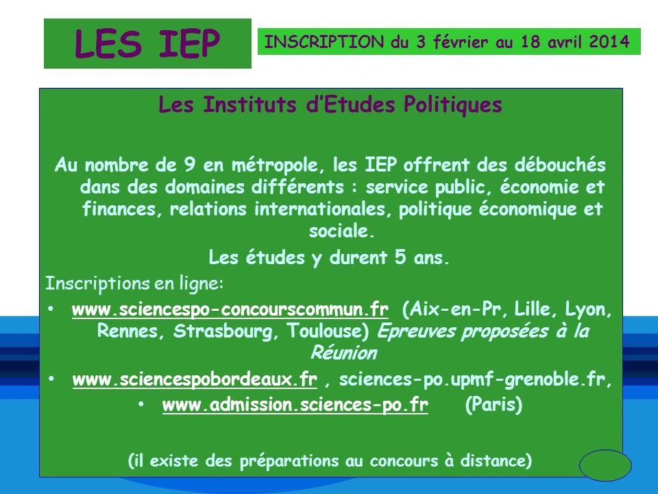 Les Instituts dEtudes Politiques Au nombre de 9 en métropole, les IEP offrent des débouchés dans des domaines différents : service public, économie et