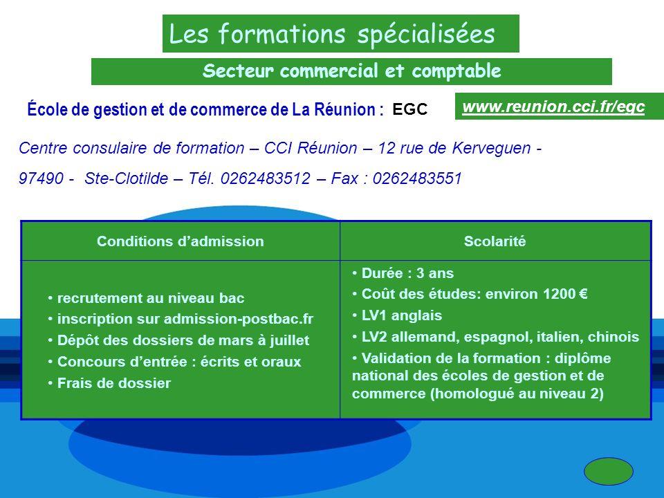 Les formations spécialisées Secteur commercial et comptable École de gestion et de commerce de La Réunion : Centre consulaire de formation – CCI Réuni
