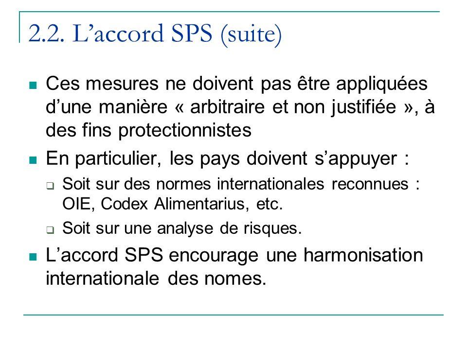 2.2. Laccord SPS (suite) Ces mesures ne doivent pas être appliquées dune manière « arbitraire et non justifiée », à des fins protectionnistes En parti