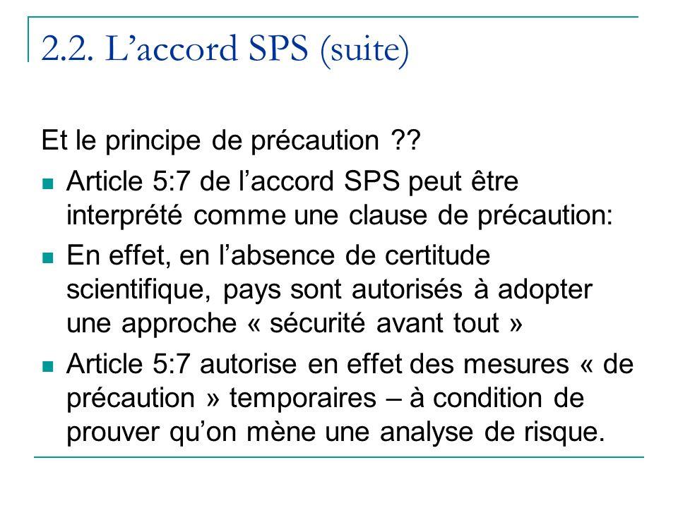 2.2.Laccord SPS (suite) Et le principe de précaution ?.