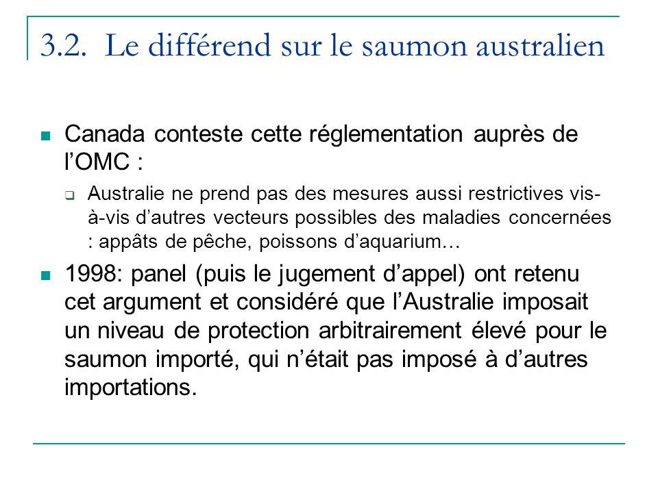 3.2. Le différend sur le saumon australien Canada conteste cette réglementation auprès de lOMC : Australie ne prend pas des mesures aussi restrictives