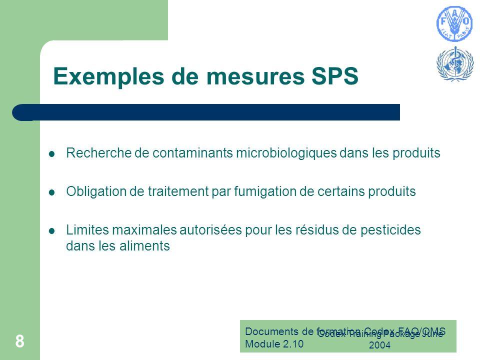 Documents de formation Codex FAO/OMS Module 2.10 Codex Training Package June 2004 8 Exemples de mesures SPS Recherche de contaminants microbiologiques