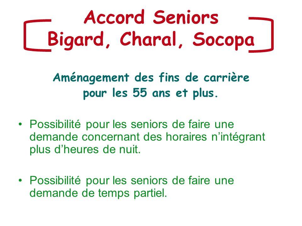 Accord Seniors Bigard, Charal, Socopa Aménagement des fins de carrière pour les 55 ans et plus. Possibilité pour les seniors de faire une demande conc