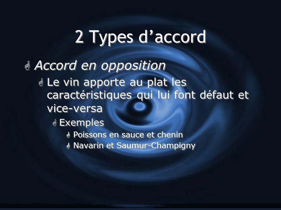 2 Types daccord G Accord en opposition Le vin apporte au plat les caract é ristiques qui lui font d é faut et vice-versa G Exemples G Poissons en sauc
