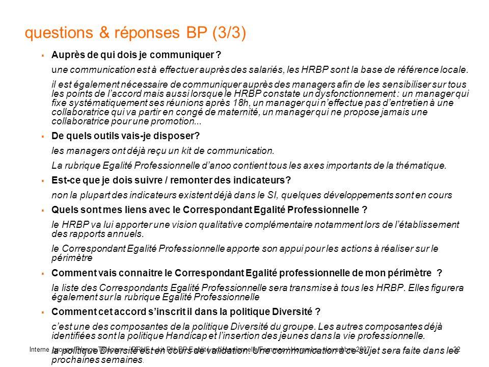 22 Interne groupe France Télécom – DRHF – kit RH BP Egalité professionnelle Femmes / Hommes - novembre 2007 questions & réponses BP (3/3) Auprès de qu