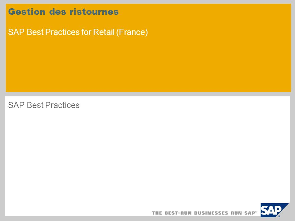 Gestion des ristournes SAP Best Practices for Retail (France) SAP Best Practices