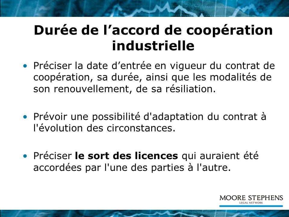 Durée de laccord de coopération industrielle Préciser la date dentrée en vigueur du contrat de coopération, sa durée, ainsi que les modalités de son r
