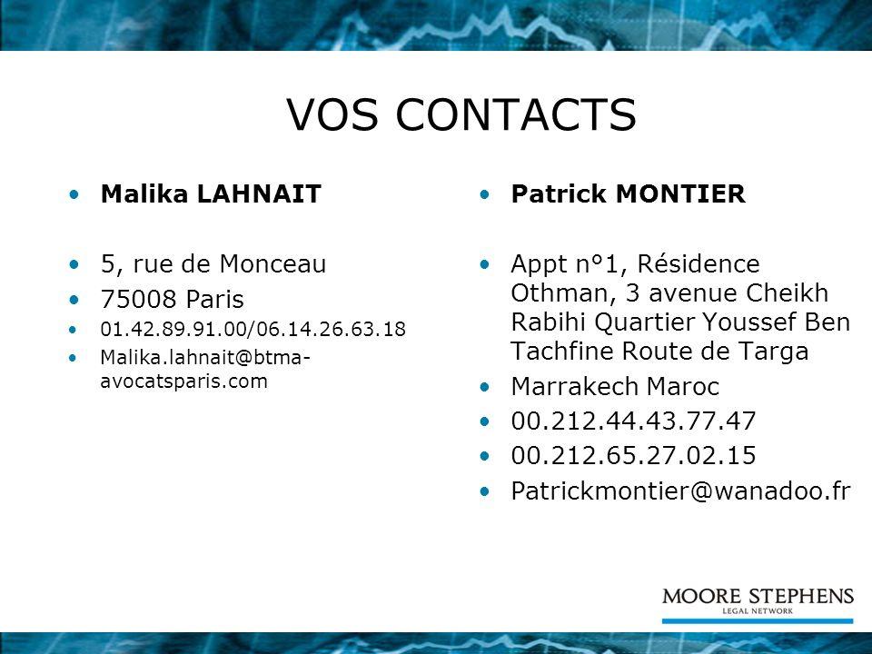 VOS CONTACTS Malika LAHNAIT 5, rue de Monceau 75008 Paris 01.42.89.91.00/06.14.26.63.18 Malika.lahnait@btma- avocatsparis.com Patrick MONTIER Appt n°1