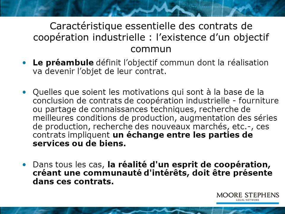 Le mode délaboration des accords de coopération : les contrats préalables Accords dévaluation : les parties peuvent dabord désirer procéder à une appréciation au plan technique, industriel et commercial de la faisabilité et de la rentabilité de lopération envisagée.