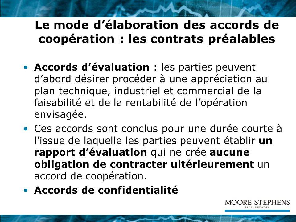 Le mode délaboration des accords de coopération : les contrats préalables Accords dévaluation : les parties peuvent dabord désirer procéder à une appr