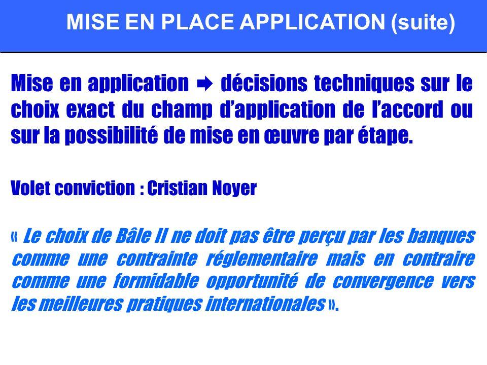 Mise en application décisions techniques sur le choix exact du champ dapplication de laccord ou sur la possibilité de mise en œuvre par étape. Volet c