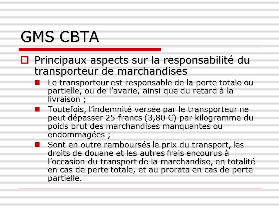 GMS CBTA Principaux aspects sur la responsabilité du transporteur de marchandises Principaux aspects sur la responsabilité du transporteur de marchand