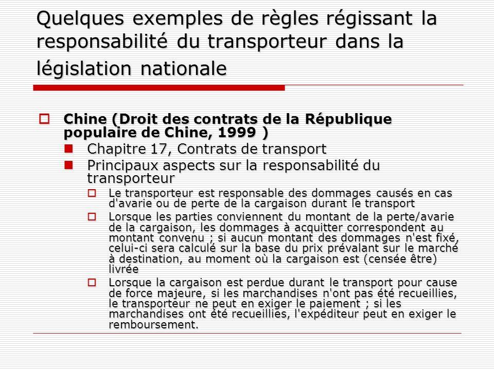Quelques exemples de règles régissant la responsabilité du transporteur dans la législation nationale Chine (Droit des contrats de la République popul