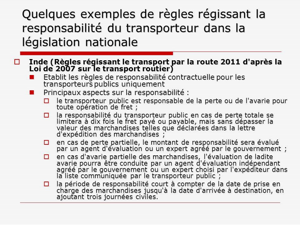 Quelques exemples de règles régissant la responsabilité du transporteur dans la législation nationale Inde (Règles régissant le transport par la route