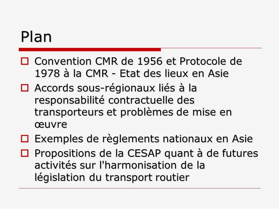 Plan Convention CMR de 1956 et Protocole de 1978 à la CMR - Etat des lieux en Asie Convention CMR de 1956 et Protocole de 1978 à la CMR - Etat des lie