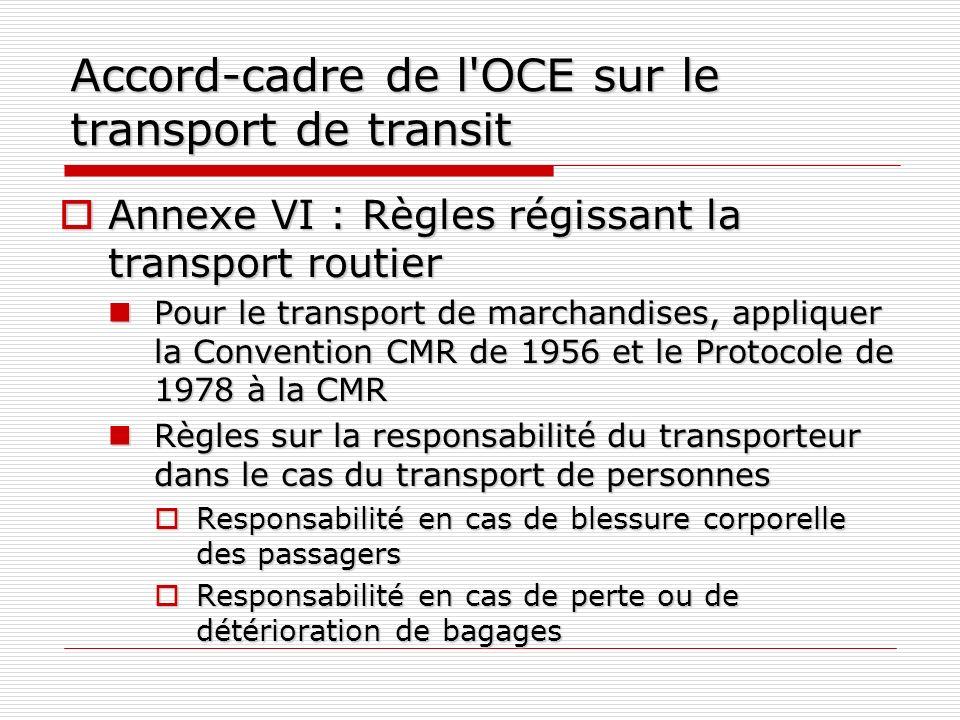 Accord-cadre de l'OCE sur le transport de transit Annexe VI : Règles régissant la transport routier Annexe VI : Règles régissant la transport routier