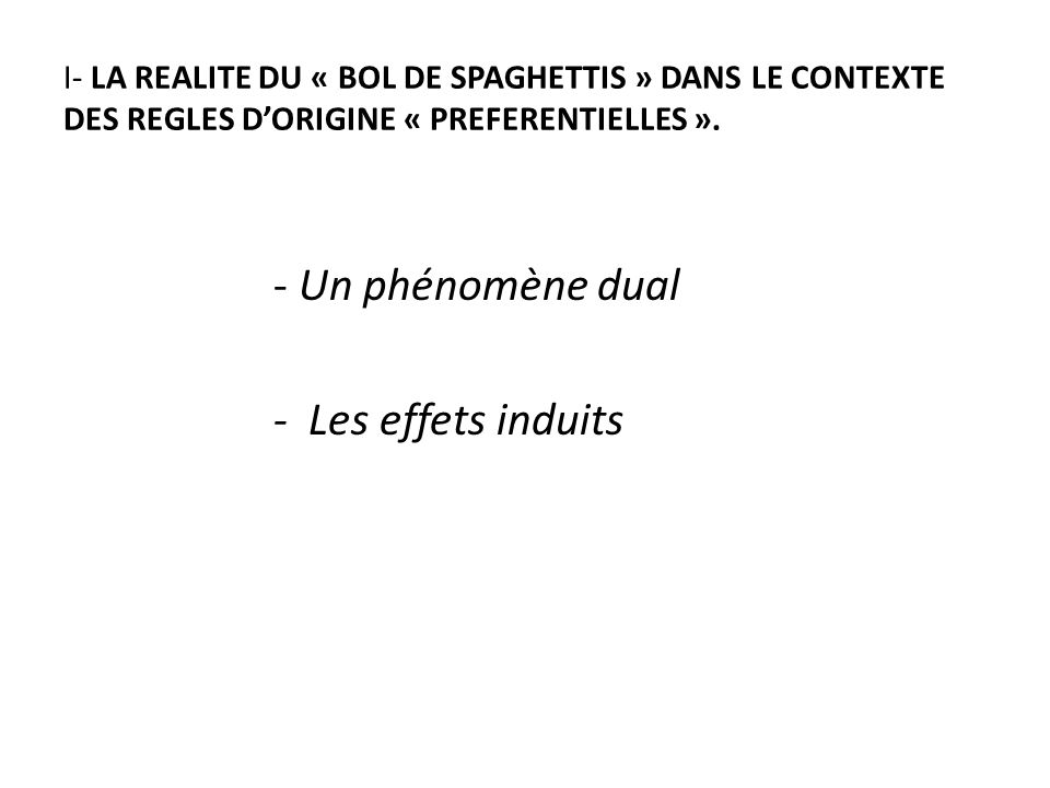 I- LA REALITE DU « BOL DE SPAGHETTIS » DANS LE CONTEXTE DES REGLES DORIGINE « PREFERENTIELLES ».