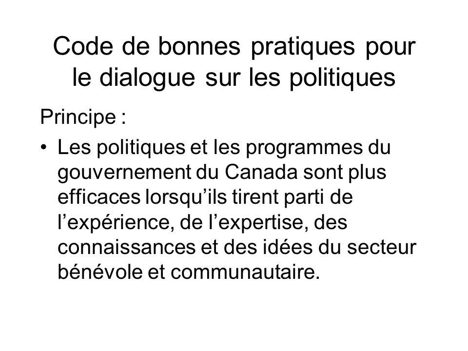 Code de bonnes pratiques pour le dialogue sur les politiques Principe : Les politiques et les programmes du gouvernement du Canada sont plus efficaces