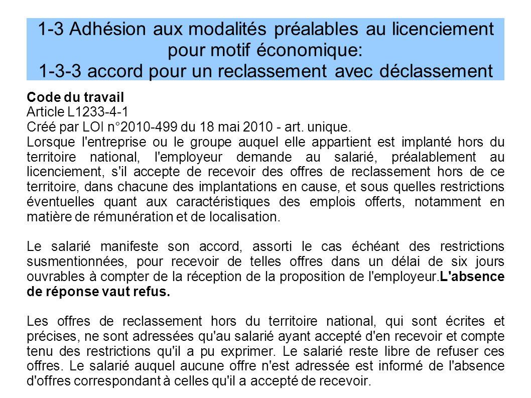 1-3 Adhésion aux modalités préalables au licenciement pour motif économique: 1-3-3 accord pour un reclassement avec déclassement Code du travail Article L1233-4-1 Créé par LOI n°2010-499 du 18 mai 2010 - art.