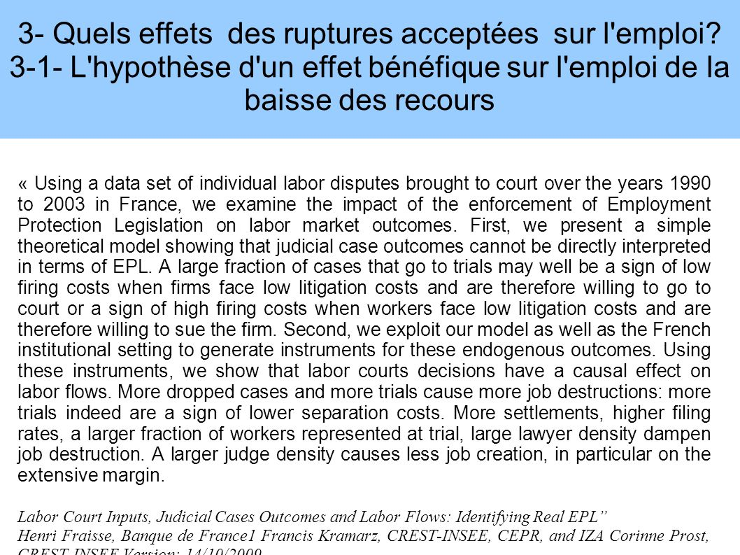 « Using a data set of individual labor disputes brought to court over the years 1990 to 2003 in France, we examine the impact of the enforcement of Em