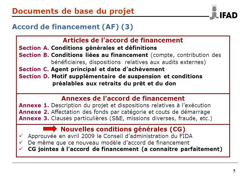 555 Documents de base du projet Accord de financement (AF) (3) Articles de laccord de financement Section A.