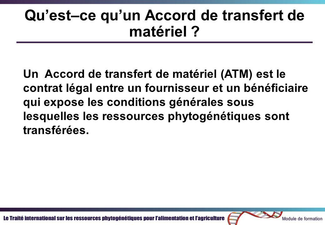 Différents types dAccord de transfert de matériel LAccord type de transfert de matériel (ATTM) Les clauses supplémentaires pour les RPGAA en cours de mise au point Les autres ATM