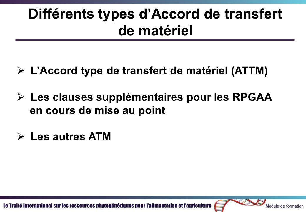 LAccord type de transfert de matériel (ATTM) Les justifications de lobtention dun ATTM Limportance de lATTM Les négociations de lATTM