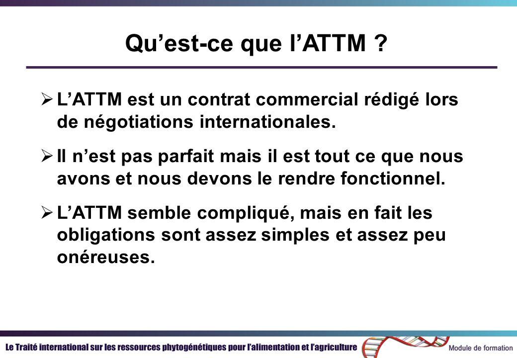 Quest-ce que lATTM . LATTM est un contrat commercial rédigé lors de négotiations internationales.