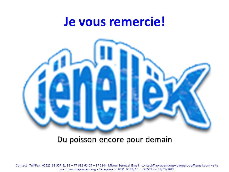 Je vous remercie! Contact : Tél/Fax : 00221 33 957 31 93 – 77 632 66 65 – BP 1144 Mbour Sénégal Email : contact@aprapam.org – gaoussoug@gmail.com – si