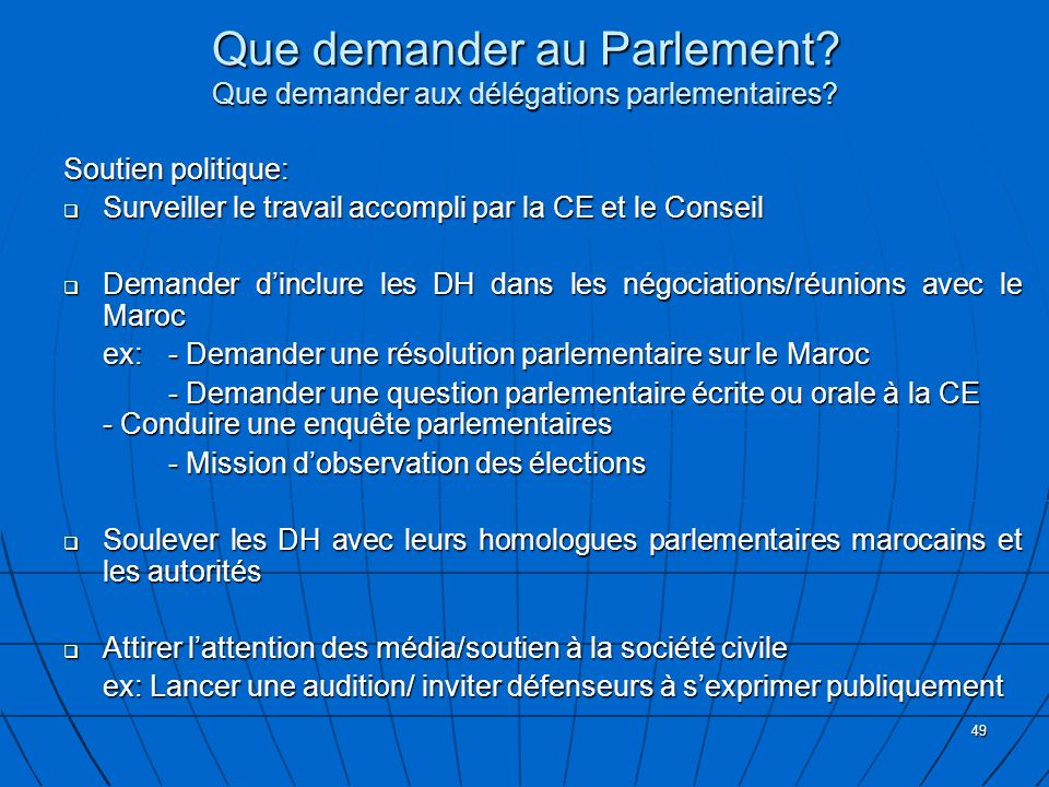 49 Soutien politique: Surveiller le travail accompli par la CE et le Conseil Surveiller le travail accompli par la CE et le Conseil Demander dinclure
